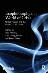 Ecophilosophy in a World of Crisis: Critical Realism and the Nordic Contributions
