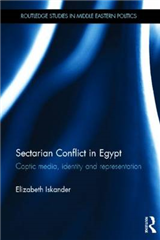 Sectarian Conflict in Egypt: Coptic Media, Identity and Representation