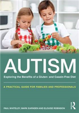 Autism: Exploring the Benefits of a Gluten- and Casein-Free