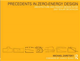Precedents in Zero-energy Design: Architecture and Passive Design in the 2007 Solar Decathlon