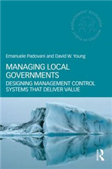 Managing Local Governments: Designing Management Control Systems that Deliver Value