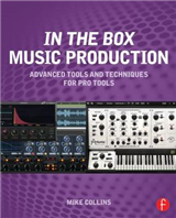 In the Box Music Production: Advanced Tools and Techniques f