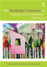 The Routledge Companion to Anglophone Caribbean Literature