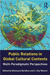 Public Relations in Global Cultural Contexts: Multi-paradigmatic Perspectives