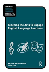 Teaching the Arts to Engage English Language Learners