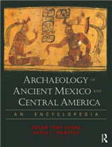Archaeology of Ancient Mexico and Central America: An Encyclopedia