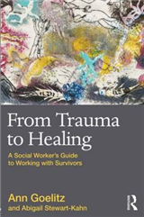 From Trauma to Healing: A Social Worker\'s Guide to Working with Survivors