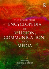 The Routledge Encyclopedia of Religion, Communication, and Media