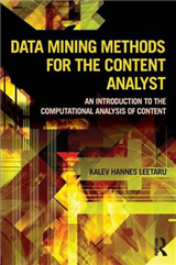 Data Mining Methods for the Content Analyst: An Introduction to the Computational Analysis of Content
