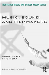 Music, Sound and Filmmakers