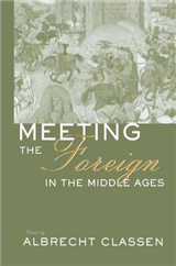 Meeting the Foreign in the Middle Ages: Xenological Approaches in Medieval Phenomena