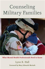 Counseling Military Families: What Mental Health Professionals Need to Know
