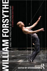 William Forsythe and the Practice of Choreography