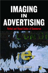 Imaging in Advertising: Verbal and Visual Codes of Commerce