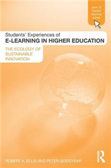 Students\' Experiences of E-learning in Higher Education: The Ecology of Sustainable Innovation