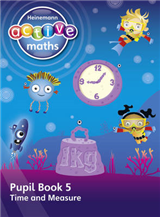 Heinemann Active Maths - First Level - Beyond Number - Pupil Book 5 - Time and Measure