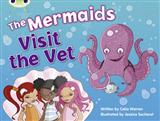 BC Blue (KS1) B/1B The Mermaids Visit the Vet