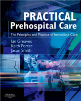 Practical Pre-hospital Care: The Principles and Practice of Immediate Care