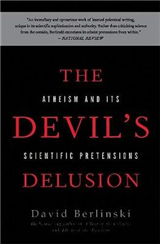 The Devil\'s Delusion: Atheism and its Scientific Pretensions