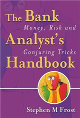 The Bank Analyst\'s Handbook: Money, Risk and Conjuring Tricks