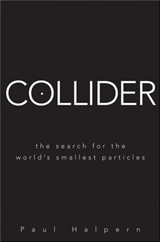 Collider: The Search for the World\'s Smallest Particles