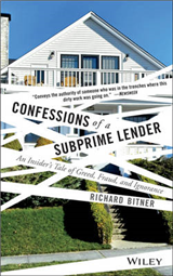 Confessions of a Subprime Lender: An Insider\'s Tale of Greed, Fraud, and Ignorance