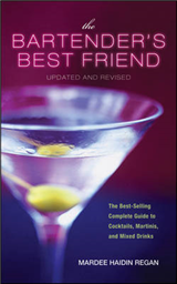 The Bartender\'s Best Friend: A Complete Guide to Cocktails, Martinis, and Mixed Drinks