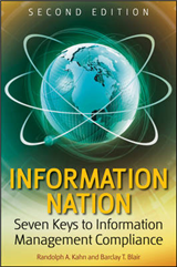 Information Nation: Seven Keys to Information Management Compliance