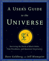 A User\'s Guide to the Universe: Surviving the Perils of Black Holes, Time Paradoxes, and Quantum Uncertainty