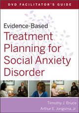 Evidence-based Treatment Planning for Social Anxiety DVD Facilitator\'s Guide
