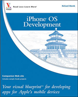 iPhone OS Development: Your Visual Blueprint for Developing Apps for Apple\'s Mobile Devices