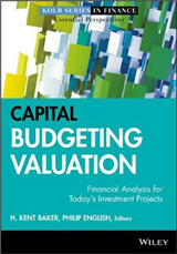 Capital Budgeting Valuation: Financial Analysis for Today\'s Investment Projects