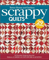 Scrappy Quilts: 29 Favorite Projects from the Editors of American Patchwork and Quilting