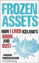 Frozen Assets: How I Lived Iceland\'s Boom and Bust