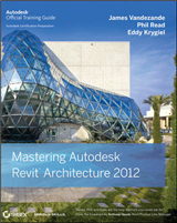Mastering Autodesk Revit Architecture 2012