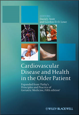 Cardiovascular Disease and Health in the Older Patient: Expanded from Pathy\'s Principles and Practice of Geriatric Medicine, 5th Edition