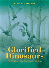 The Glorified Dinosaurs: The Origin and Early Evolution of Birds