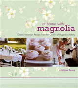 At Home with Magnolia: Classic American Recipes from the Owner of Magnolia Bakery