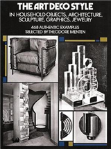 The Art Deco Style in Household Objects, Architecture, Sculpture, Graphics, Jewellery