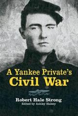 A Yankee Private\'s Civil War