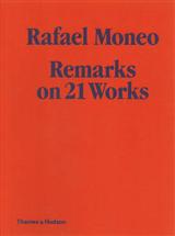 Rafael Moneo: Remarks on 21 Works