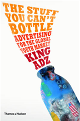 The Stuff You Can\'t Bottle: Advertising for the Global Youth Market