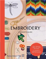 Embroidery: A Maker\'s Guide