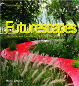 Futurescapes: Designers for Tomorrow\'s Outdoor Spaces