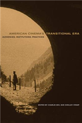 American Cinema s Transitional Era: Audiences, Institutions, Practices