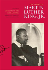 The Papers of Martin Luther King, Jr., Volume VI: Advocate of the Social Gospel, September 1948Â March 1963