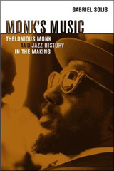 Monk s Music: Thelonious Monk and Jazz History in the Making