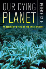 Our Dying Planet: An Ecologist\'s View of the Crisis We Face