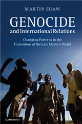 Genocide and International Relations: Changing Patterns in the Transitions of the Late Modern World