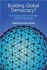 Building Global Democracy?: Civil Society and Accountable Global Governance